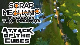 Attack On Trap Mountain 3: Attack of the Cubes - Let's Play Scrap Mechanic Multiplayer - Part 353