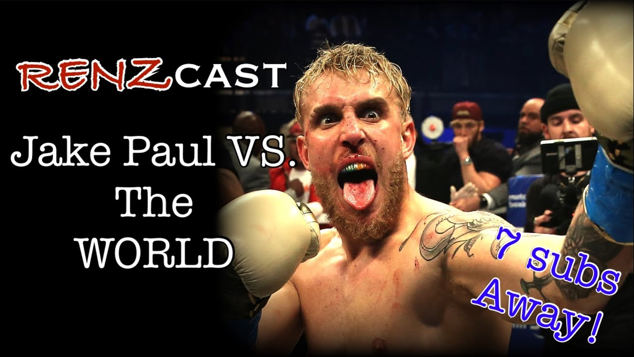 RENZcast : Jake Paul Vs. The World