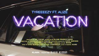 Tyreeeezy (ft. Alize) - Vacation [music Video] | Grm Daily