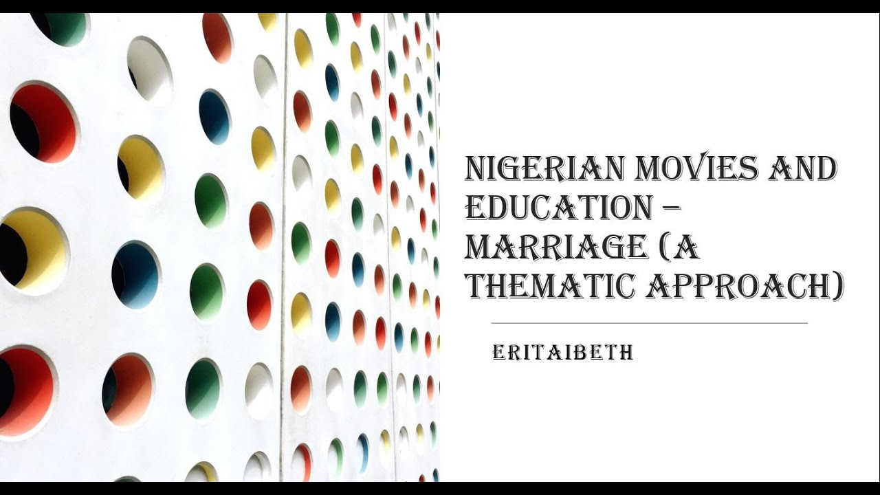 Download Nigerian Movies and Education (Marriage 1)