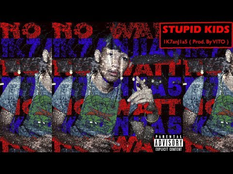 KanJa - Stupid Kids (Prod. By Vito) | Official Audio