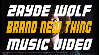 ZAYDE WOLF - BRAND NEW THING (Official Music Video)