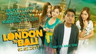 FROM LONDON TO BALI Official Trailer ( di Bioskop 02 FEBRUARI 2017 )