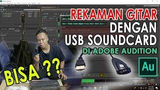 REKAMAN GITAR AKUSTIK DENGAN USB SOUNCARD DI ADOBE AUDITION | #tutorialhomerecordingpart #11