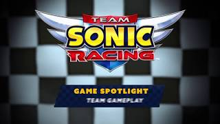 Team Sonic Racing Team Gameplay Spotlight Trailer