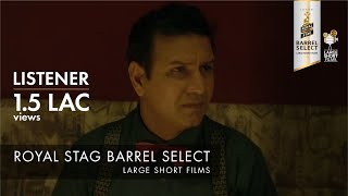 LISTENER I TARUN DUDEJA I ROYAL STAG BARREL SELECT LARGE SHORT FILMS