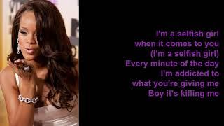 Selfish Girl by Rihanna (Lyrics)