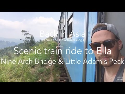 Back in Asia - Sri Lanka and India Travel Vlog III - Scenic train ride to Ella & little Adams peak