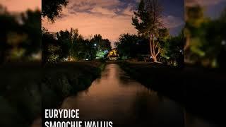 Smoochie Wallus - Eurydice