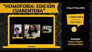 """""""HOMOFOBIA: EDICIÓN CUARENTENA"""" [#YMientrasTantoEnElTeatro, Prog. 27, Temp. 2020]"""