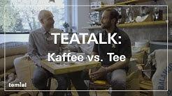 Teatalk | Folge 7: Kaffee vs. Tee