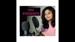 Badshah - Toxic   Payal Dev   Sargun Mehta   Disha Gupta   Music Video 2020   Female cover