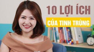 10 Lợi Ích Bất Ngờ Của Tinh Binh Mà Bạn Không Hề Biết | Sức Khỏe Tình Dục | GIANG VENUX