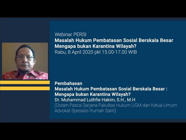 Pembahasan Webinar Masalah Hukum Pembatasan Sosial Berskala Besar   Mengapa bukan Karantina Wilayah