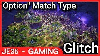 "Fortnite Battle Royale: ""Option"" Match Type GLITCH!!!"