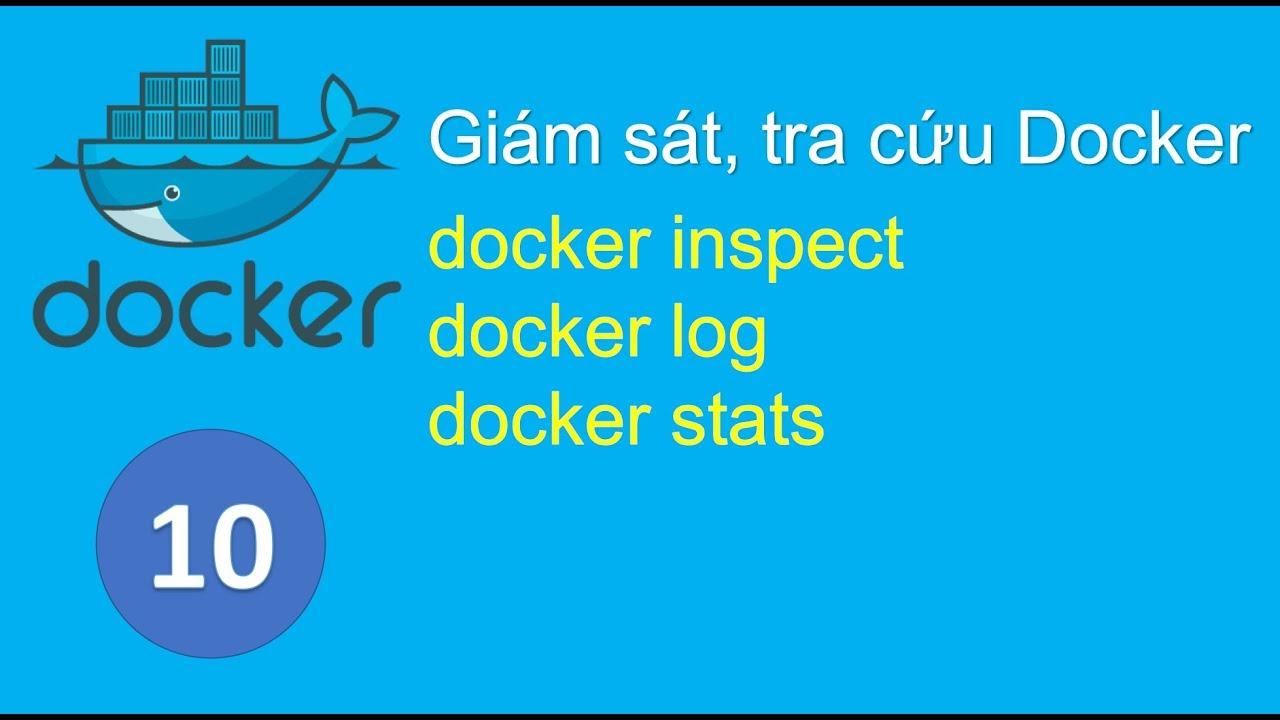 D10 - Tra cứu thông tin Image, Container và giám sát hoạt động container Docker