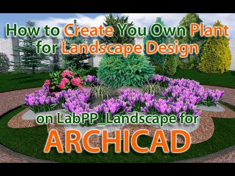 How To Create Your Own Plant For Landscape Design On Archicad With