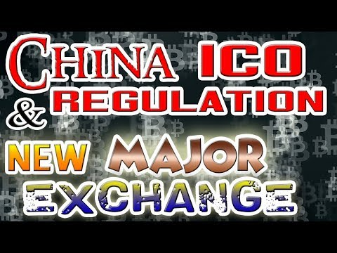 China ICO Regulation & New MAJOR Crypto Currency Exchange Launch = $$$ BIG Money $$$