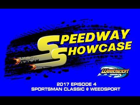 Speedway Showcase: Episode 4 Weedsport 2017 Sportsman Classic