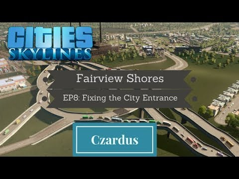 Cities Skylines: Fairview Shores EP8 - Fixing the City Entrance