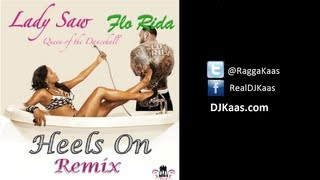 Lady Saw ft Flo Rida - Heels On [Remix] September 2013 Dancehall / Reggae