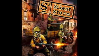 Silent Storm 1 (Game Start!)