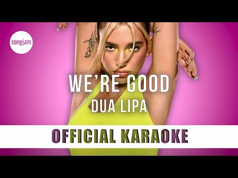 Dua Lipa - We're Good (Official Karaoke Instrumental) | SongJam