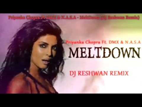 Priyanka Chopra Ft DMX - MeltDown (Dj Reshwan Remix)