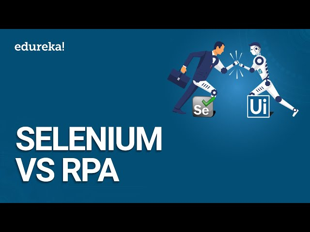 Selenium vs RPA | Test Automation vs Robotic Process Automation | RPA Certification | Edureka
