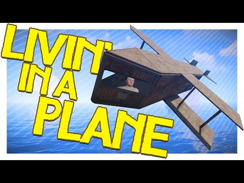 Living In An Airplane! - Rust
