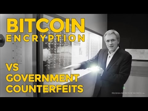 Bitcoin Encryption Vs Government Counterfeit - What Do You Think?