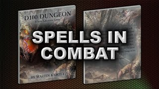 SPELLS IN COMBAT (D100 DUNGEON)