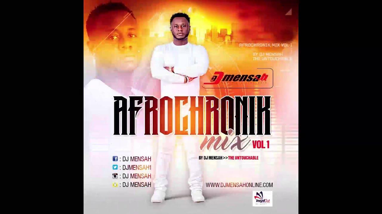 Afrochronik Mix By Dj Mensah-The Untouchable (2016)