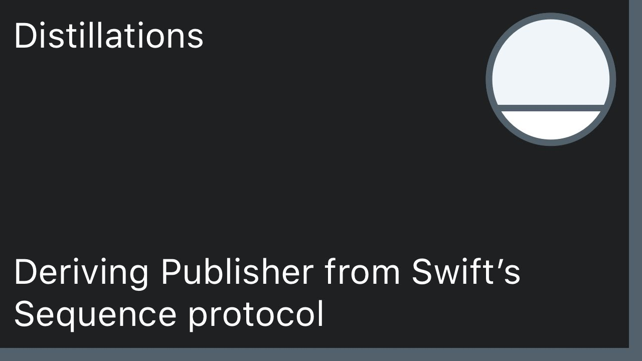 Deriving Publisher from Swift's Sequence protocol