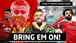 Bring Em On! Manchester United v Liverpool Tactical Preview   Man Utd News