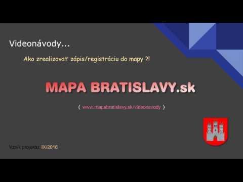 MAPA BRATISLAVY.sk (videonávod) - Ako Zrealizovať Zápis/registráciu Do Mapy !?