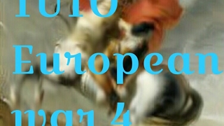 Tuto fr European war 4