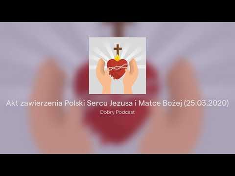 Akt zawierzenia Polski Sercu Jezusa i Matce Bożej (25.03.2020)