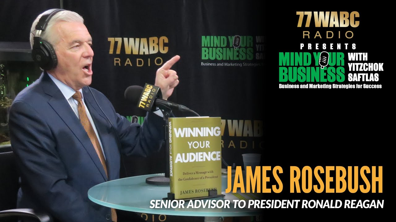 How to craft YOUR corporate story with James Rosebush, Senior Advisor to President Ronald Reagan