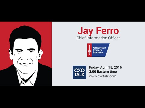 #167: Digital Transformation at the American Cancer Society with Jay Ferro, CIO