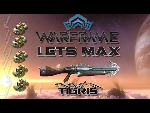 Lets Max (Warframe) E77 - Tigris