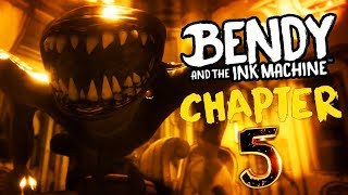 FACE TO FACE WITH BENDYS TRUE FORM.. || Bendy and the Ink Machine Chapter 5 Gameplay