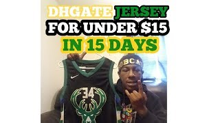 DHGATE JERSEY FOR UNDER $15 IN 15 DAYS