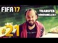 FIFA 17 Kariyer #21: TÜRKİYE'DEN YENİ TRANSFERLER!