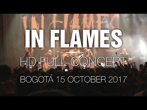 In Flames [HD Full Concert] @ Bogotá 15 Oct 2017