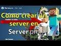Como crear Server de Minecraft GRATIS! en Server.pro Tutorial en Español 2019 #1