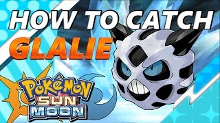 Pokémon Sun and Moon: How to Catch & Find Glalie - S.O.S. Catching