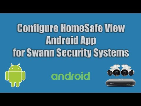 Setup Swann Security HomeSafe View Android App - ZanyGeek Tutorial