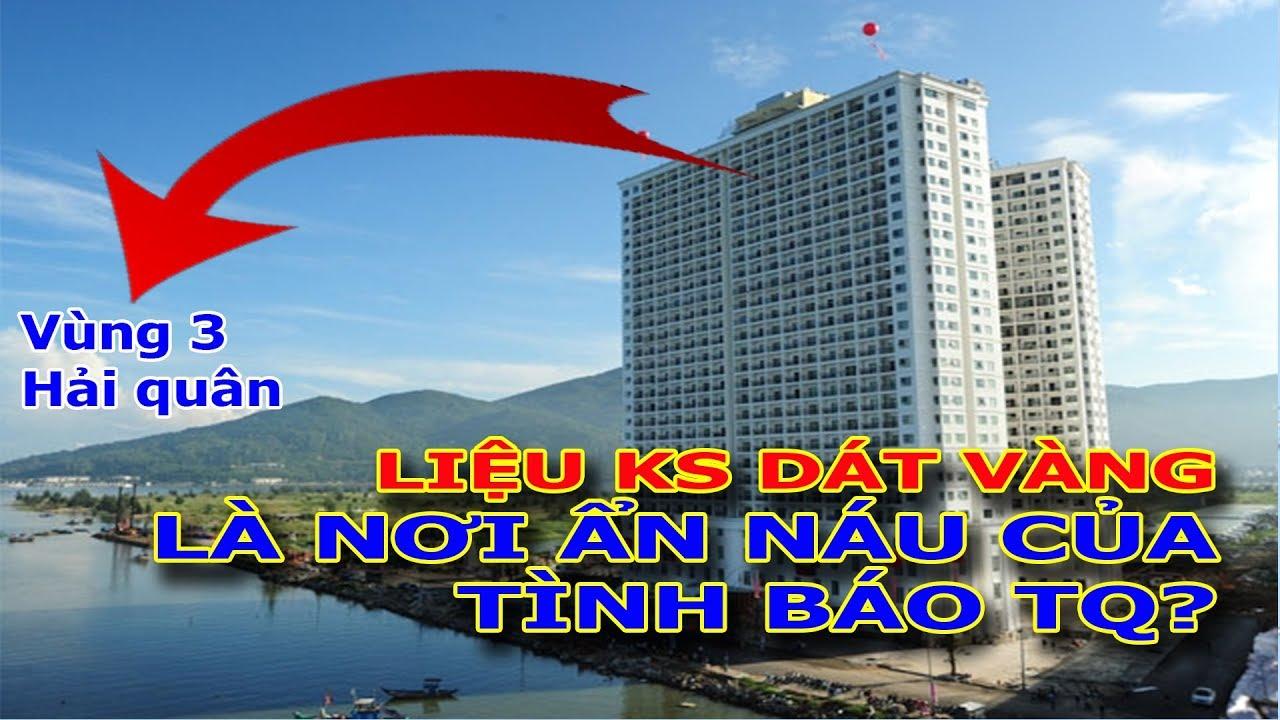 Khách sạn dát vàng tại Đà Nẵng – Nơi ẩn náu của tình báo Trung Quốc?