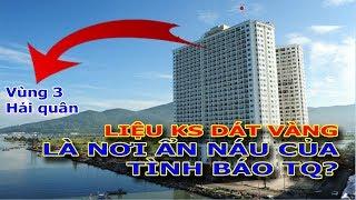 Khách sạn dát vàng tại Đà Nẵng - Nơi ẩn náu của tình báo Trung Quốc?